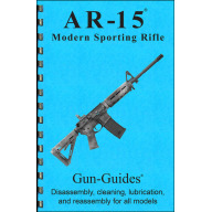 GUN-GUIDES DISASSEMBLY & REASSEMBLY AR-15