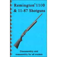 GUN-GUIDES DISASSEMBLY & REASSEMBLY REMINGTON 1100