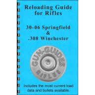 Gun-Guides Reloading Guide for 30-06 Springfield/308 Winchester