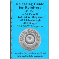 Gun-Guides Reloading Guide for 45 Colt/454 Casull/460 S&W Mag/475 Linebaugh/480 Ruger/500 S&W