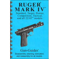 GUN-GUIDES DISASSEMBLY & REASSEMBLY RUGER MARK IV
