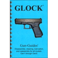 GUN-GUIDES DISASSEMBLY & REASSEMBLY GLOCK GEN 1~5